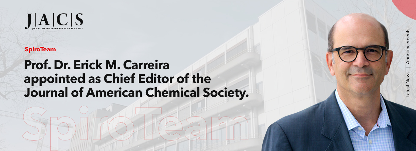 Prof. Dr. Erick M. Carreira appointed as Chief Editor of the Journal of American Chemical Society