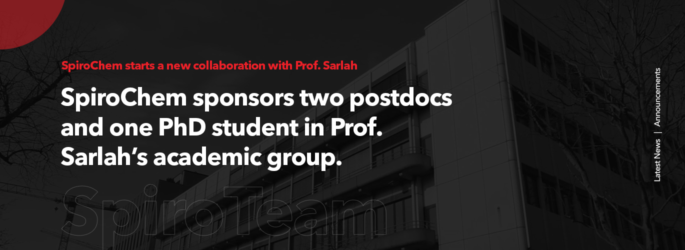 SpiroChem sponsors two postdocs and one PhD student in Prof. Sarlah's academic group