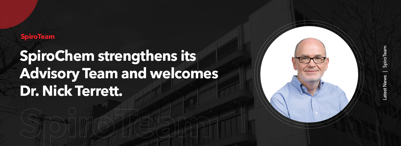 SpiroChem strengthens its Advisory Team and welcomes Dr. Nick Terrett